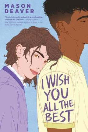 The book cover for I Wish You All The Best by Mason Deaver
