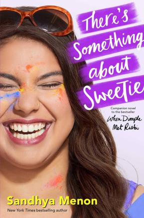 The book cover for There's Something about Sweetie by Sandhya Menon