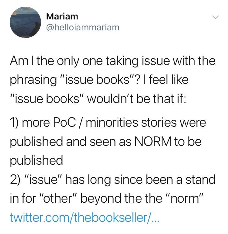 "Screenshot of a tweet discussing why the phrase ""issue books"" is problematic. - because it is positioning PoC stories as other, and implying they aren't the norm."